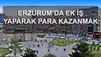 Erzurum Ek İş İmkanları