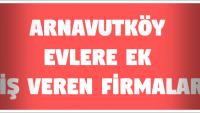Arnavutköy Evlere Ek İş Veren Firmalar (İstanbul)