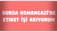 Bursa Osmangazi'de Etiket İşi Arıyorum