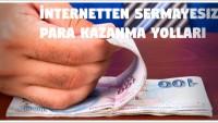 İnternetten Sermayesiz Para Kazanma Yolları